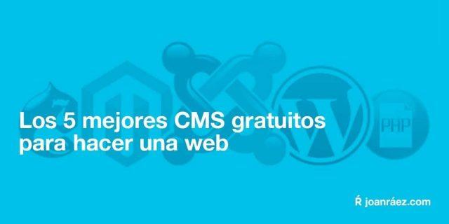 los 5 mejores cms gratuitos para hacer una web