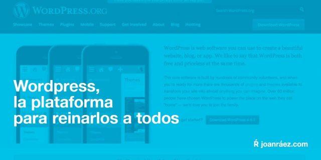 wordpress, la plataforma para reinarlos a todos